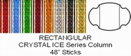"Rectangular Crystal Ice Column Full 48"" stick"