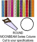 Round Moonbeam Trophy Column - Cut to Length