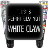 This is Definitely not White Claw Engraved Tumbler