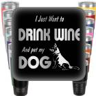 I just want to Drink Wine and pet my Dog Engraved Tumbler