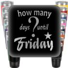 How Many Days until Friday? Engraved Tumbler