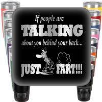 People Talking behind Your Back - Just Fart Engraved Tumbler