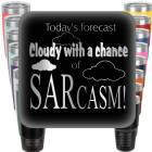 Today's Forecast Cloudy with a chance of Sarcasm! Engraved Tumbler